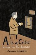 Is a Critic : Writings from the Spectator