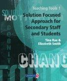 Teaching Tools, Vol. 1: Solution Focused Approach for Secondary Staff and Students