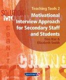 Teaching Tools, Vol. 2: Motivational Interview Approach for Secondary Staff and Students