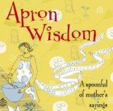 Apron Wisdom
