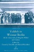 Yiddish in Weimar Berlin: At the Crossroads of Diaspora Politics and Culture (Legenda Studie...