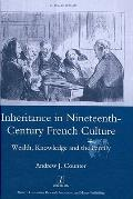 Inheritance in Nineteenth-Century French Culture: Wealth, Knowledge and the Family (Legenda ...