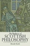 The Tradition of Scottish Philosophy: A New Perspective on the Enlightenment ([Determinations])
