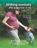 Birthing Normally After a Cesarean or Two (American edition) (Fresh Heart Books for Better B...