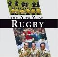 The A-Z of Rugby: An A to Z of Rugby