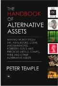 The Handbook of Alternative Assets: Making money from art, rare books, coins and banknotes, ...