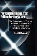 Preventing Things from Falling Further Apart: The Preservation of Cultural Identities in Pos...
