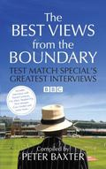 The Best Views from the Boundary: Test Match Special's Greatest Interviews