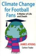 Climate Change for Football Fans : A Matter of Life and Death