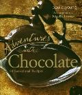 Adventures with Chocolate : 80 Sensational Recipes
