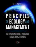 Principles of Ecology and Management : International Challenges for Future Practitioners