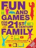 Fun & Games for the 21st Century Family. Steve Caplin & Simon Rose