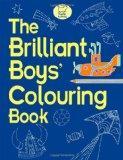 The Brilliant Boys' Colouring Book
