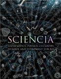 Sciencia: Mathematics, Physics, Chemistry, Biology and Astronomy for All. Burkard Polster .....