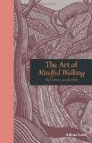 The Art of Mindful Walking: Meditations on the Path. Adam Ford