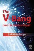 V-Bang : How the Universe Began