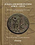 Judaea and Rome in Coins 65 BCE-135 CE: Proceedings of the Conference 13-14 September 2010 -...