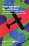 When Boundaries Become Borders: The Impact of Boundary-making in Southern Sudan's Frontier Z...