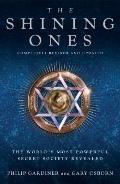 Shining Ones : The World's Most Powerful Secret Society Revealed