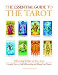 Essential Guide to the Tarot : Understanding the Major and Minor Arcana - Using the Tarot to...
