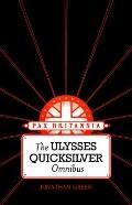 Pax Britannia: the Ulysses Quicksilver Omnibus