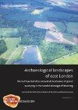Archaeological Landscapes of East London: Six Multi-Period Sites Excavated in Advance of Gra...