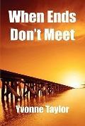 When Ends Don't Meet