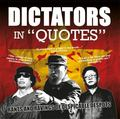 Dictators in Quotes : Rants and Ravings of Despicable Despots