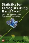 Statistics for Ecologists Using R and Excel : Data Collection, Exploration, Analysis and Pre...