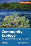 Community Ecology : Analytical Methods Using R and Excel