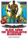 Black Hawk: The Intergalactic Gladiator