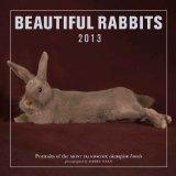 Beautiful Rabbits 2013 (Calendar)