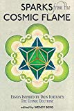 Sparks from the Cosmic Flame: Essays inspired by Dion Fortune's The Cosmic Doctrine