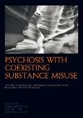 Psychosis with Coexisting Substance Misuse : The NICE Guideline on Assessment and Management...