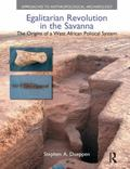Egalitarian Revolution in the Savanna : The Origins of a West African Political System