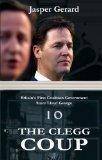 The Clegg Coup: Britain's First Coalition Government Since Lloyd George