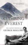 Climbing Everest: The Complete Writings of George Leigh Mallory