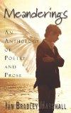 Meanderings: An Anthology of Poetry and Prose