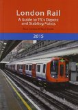 London Rail: A Guide to TFL's Depots and Stabling Points