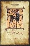 The Centaur (Aziloth Books)