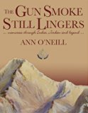 The Gun Smoke Still Lingers: A Memoir Through India, Jordan and Beyond