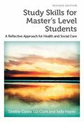 Study Skills for Master's Level Students : A Reflective Approach for Health and Social Care