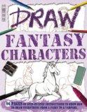 Draw Fantasy Characters (Book House Draw Series)