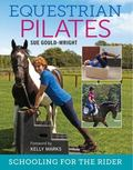 Equestrian Pilates : Schooling for the Rider