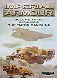 Imperial Armour: Volume Three the Taros Campaign Second Edition (Warhammer 40k Expansion)