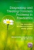 Diagnosing and Treating Common Problems in Paediatrics: The Essential Evidence-Based