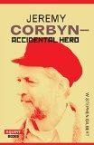 Jeremy Corbyn: Accidental Hero (Squint Series)