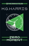The Joshua Files 3: Zero Moment (Volume 3)