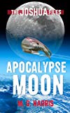 Apocalypse Moon: The Joshua Files 5 (Volume 5)