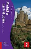Madrid & Central Spain Footprint Focus Guide: (includes Segovia, Avila & Toledo)